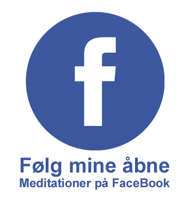 Følg mine åbne meditationer på FaceBook